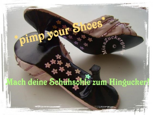 Pimp your Shoes - Mach deine Schuhsohle zum Hingucker >mit VideoTutorial<