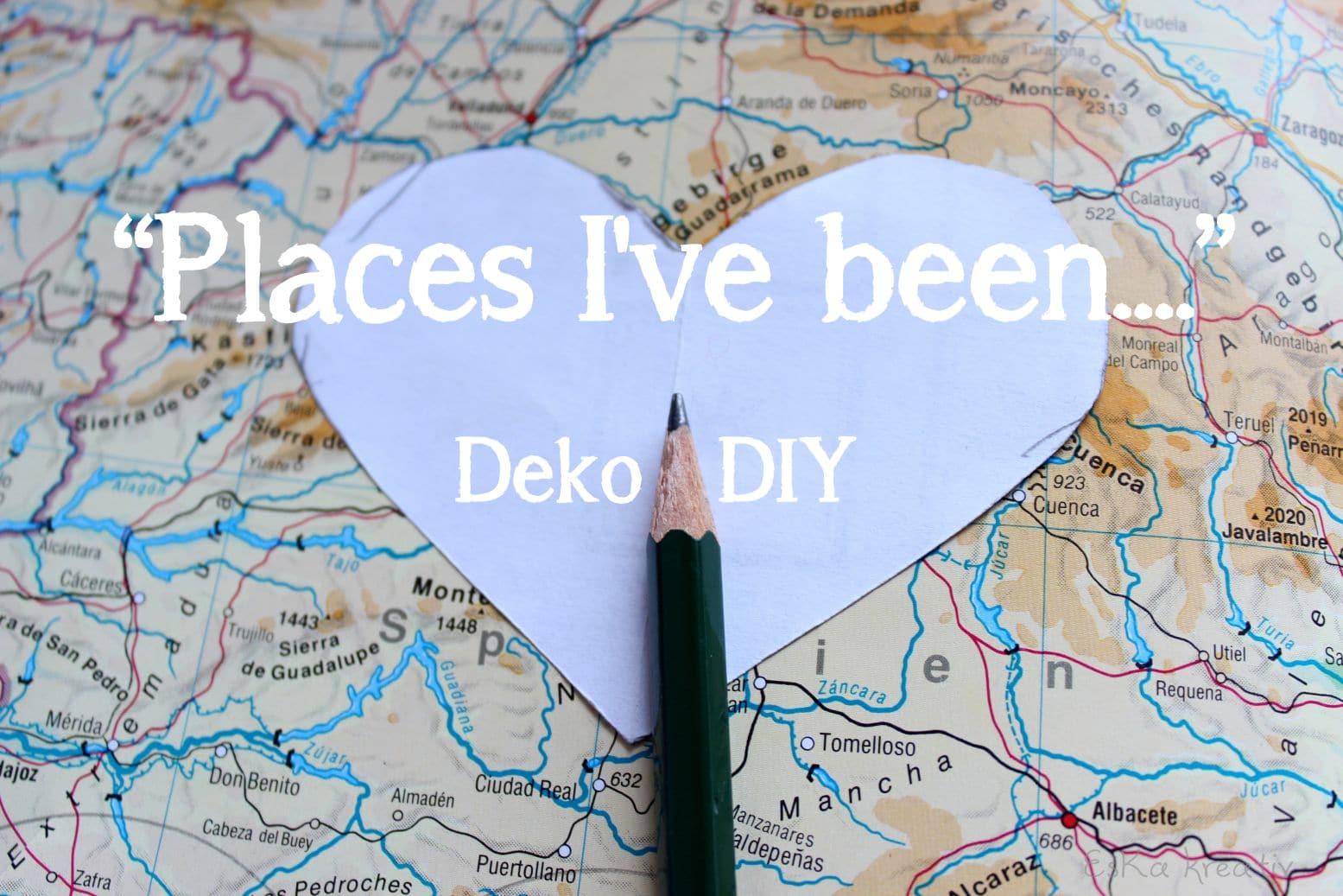 Places i 39 ve been diy reise deko handmade kultur for Weltkarte deko