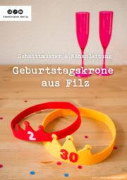 Geburtstagskrone aus Filz für Erwachsene & Kinder