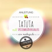 KINDERleichte Anleitung: TaTüTa mit Spitzenreißverschluss