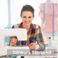 Nähkurs Starter-Kit : 5-Stunden-Intensiv-Workshop für Einsteiger