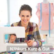 Nähkurs Kurz & Gut: 1-Termin-Kurs - das einmalige Nähvergnügen