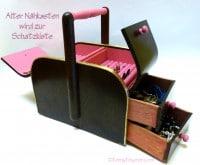 Aus einem alten Nähkasten wird eine Schmuckschatulle