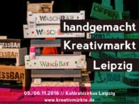 7. Handgemacht Kreativmarkt Kohlrabizirkus Leipzig 05./06.11.2016