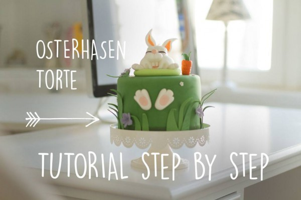 Tutorial: Oster-Torte mit Fondant Hase