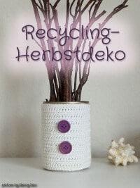 Recycling-Herbstdeko: Häkelkleidchen für die Dose & Waldfundstücke