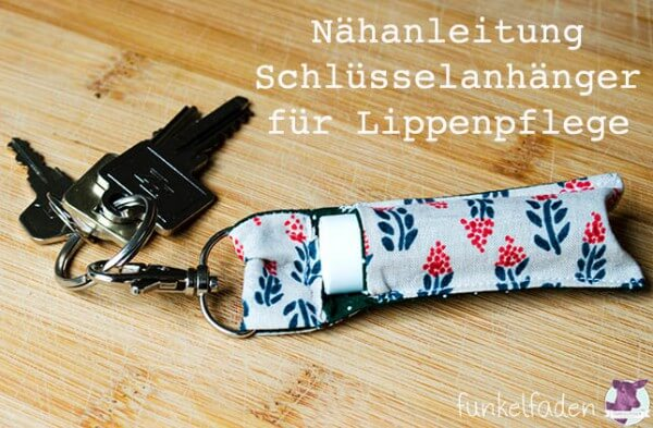 Nähanleitung - Schlüsselanhänger für Lippenpflege