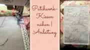 Patchwork-Kissen nähen | Anleitung