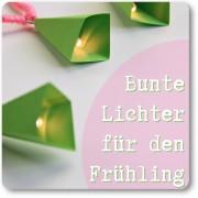Bunte Lichter für den Frühling {Lieblingsstück}