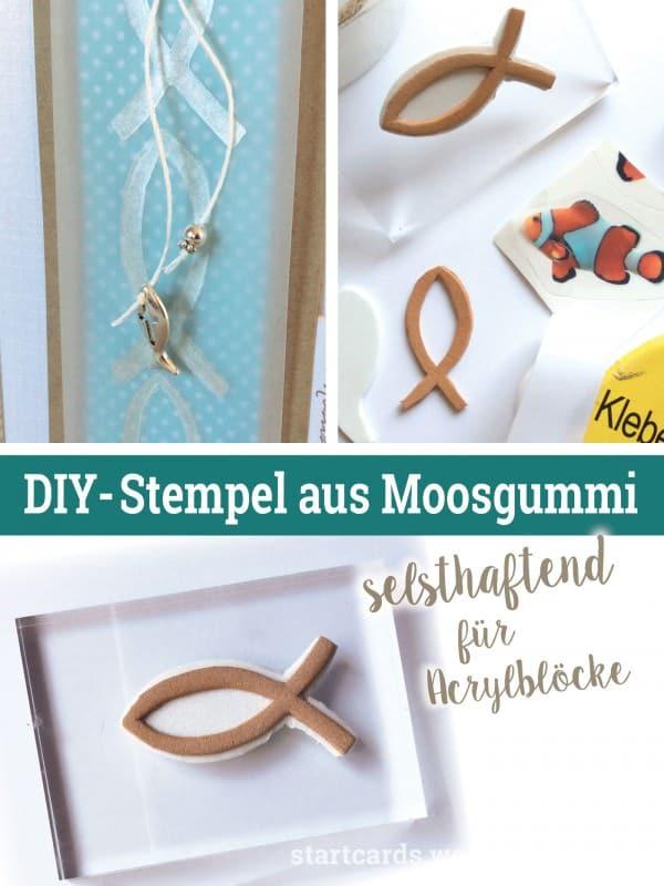 DIY - Selbsthaftende Stempel aus Moosgummi