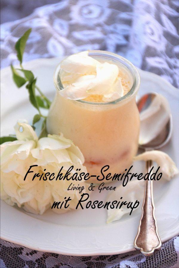 Frischkäse-Semifreddo mit Rosensirup
