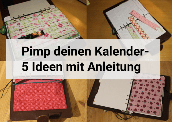 pimp deinen kalender 5 ideen mit anleitung handmade kultur. Black Bedroom Furniture Sets. Home Design Ideas