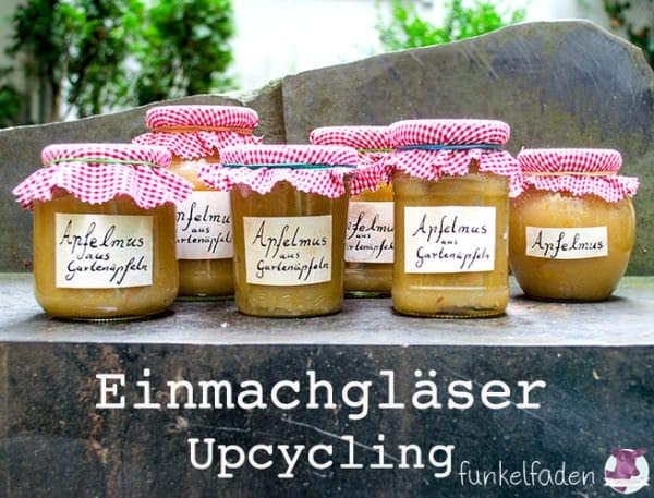 Upcycling - Einmachgläser mit eigenen Etiketten