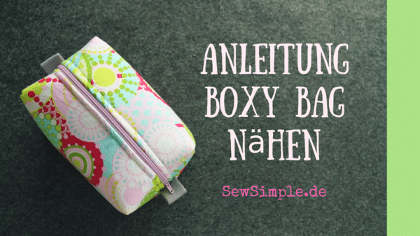 Video-Tutorial: Boxy Bag nähen