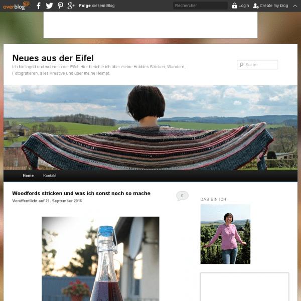 Neues aus der Eifel - Ich bin Ingrid und wohne in der Eifel. Hier berichte ich über meine Hobbies Stricken, Basteln, Wandern,Fotografieren und über meine Heimat, die Eifel.