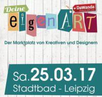 Deine eigenART Leipzig am 25.03.2017