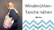 Windmühlentasche nähen | Patchwork-Anleitung
