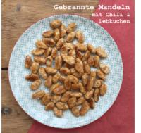 Gebrannte Chili Lebkuchen – Mandeln... mhmhmh!!!