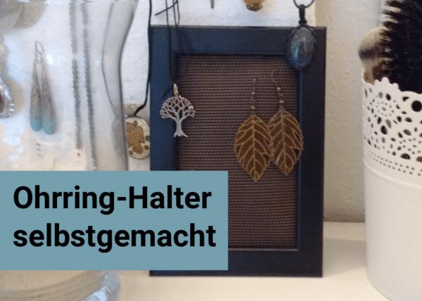 Ohrring-Halter selbstgemacht