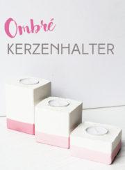 DIY Ombré Kerzenhalter