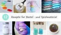 12 Rezepte für Bastel- und Spielmaterial