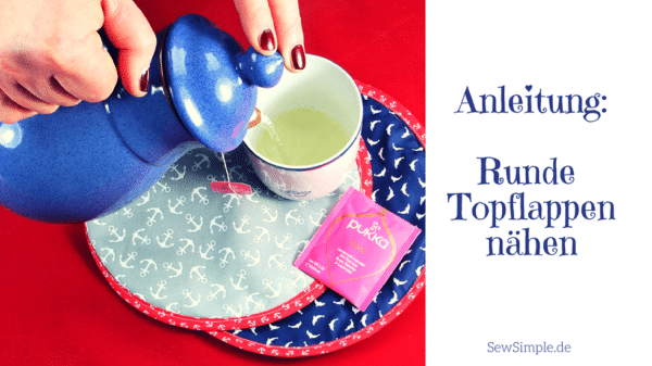 Tutorial: Runde Topflappen nähen