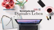 Vereinfache dein digitales Leben, endlich Ordnung auf dem PC