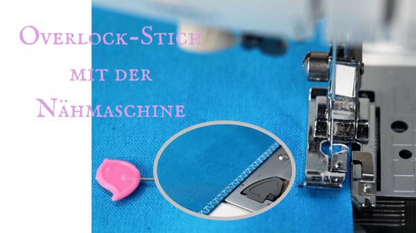 Overlock-Stich mit der Nähmaschine: So geht's!