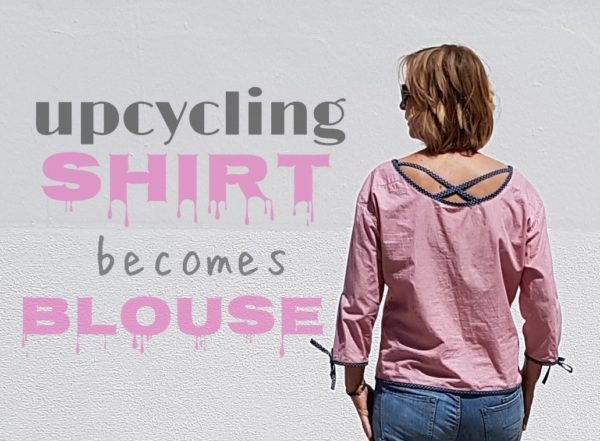 Upcycling: Hemd wird Bluse