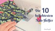 Die10 beliebtesten Näh-Helfer | Unverzichtbares Nähzubehör