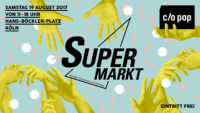Der Super Markt zum c/o pop Festival 2017