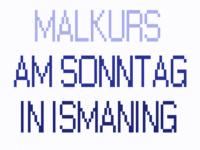Malkurs am Sonntag in Ismaning/München