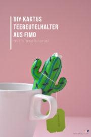 Teebeutelhalter aus Fimo selber machen: Kaktus DIY + Videotutorial