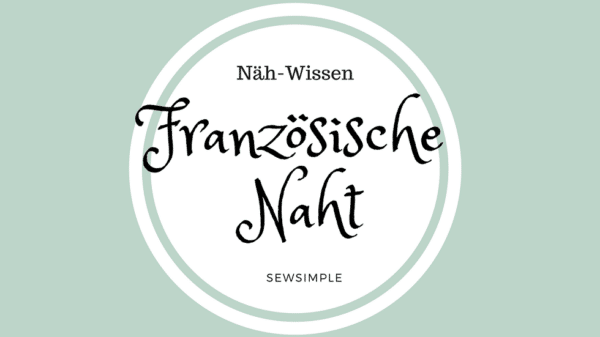 Anleitung: Französische Naht nähen - so geht's!