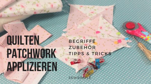 Quilten, Patchwork, Applizieren: Tools & Tipps
