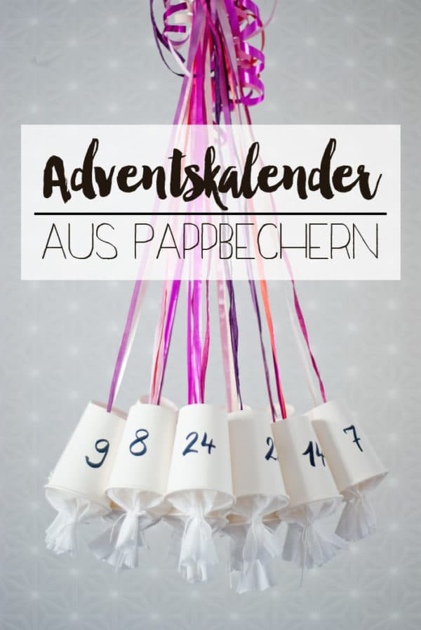 DIY Adventskalender aus Pappbechern
