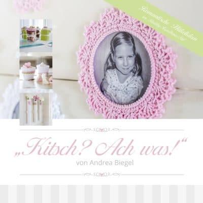 """Häkelbuch """"Kitsch? Ach was"""", Romantische Häkelideen im Shabby-Landhaus-Stil"""