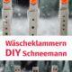Wäscheklammern DIY - Schneemann