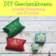Schnelle Geschenkboxen aus Klorollen basteln