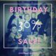 30% BIRTHDAY SALE!