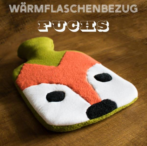 Nähanleitung - Wärmflaschenbezug mit Fuchs