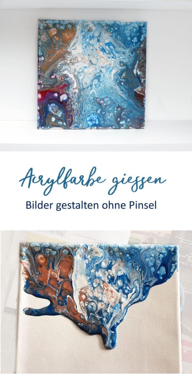 Farbe gießen - Bilder gestalten ohne zu malen