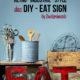 das 30 Minuten DIY ... EAT Sign im Retro Industrie Style