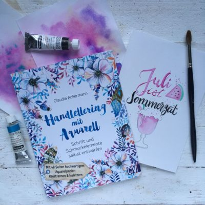 01.07.2018 // Aquarell Brush Lettering Workshop mit der bekannten Aquarellkünstlerin und Lettering-Autorin Claudia Ackermann