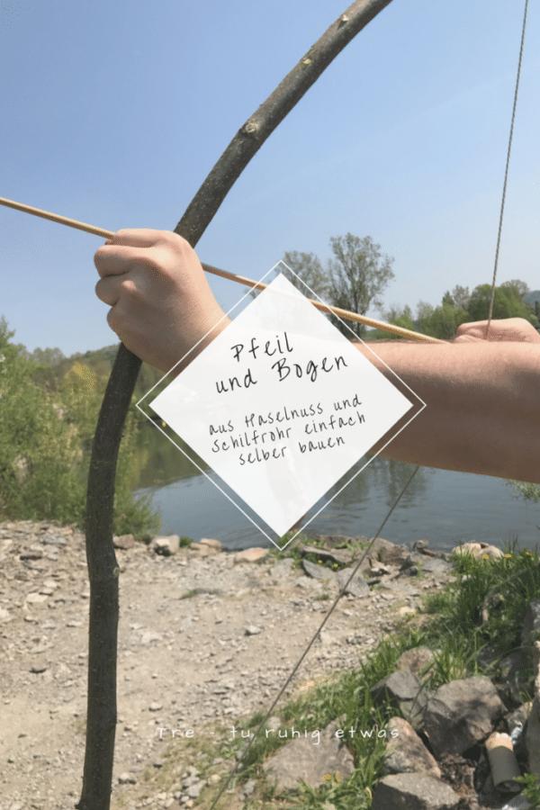 Pfeil und Bogen aus Haselnuss und Schilfrohr einfach selber bauen