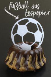 Fußball aus Esspapier als Cake-Topper [mit Vorlage & Plotterfreebie]