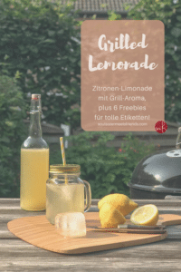 Zitronen vom Grill: Grilled Lemonade & Freebies fürs Etikett