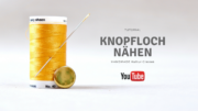 Knopfloch nähen - Video Tutorial