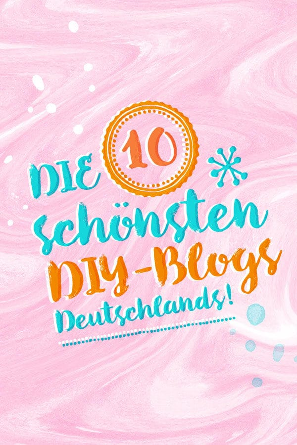 DIY BLOGS AUF DEUTSCH / TOP 10 DIY BLOGGER DEUTSCHLANDS