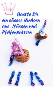 Bastle ein süsses Glitzer-Einhorn aus Nüssen und Pfeifenputzern/Chenilledraht